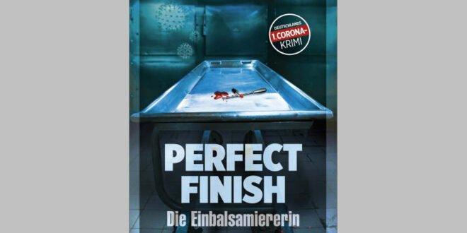 Deutschlands 1. Coronakrimi - Perfect Finish